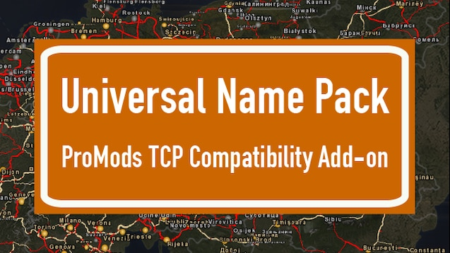 Steam Workshop :: Universal Name Pack ProMods TCP Compatibility Add-on