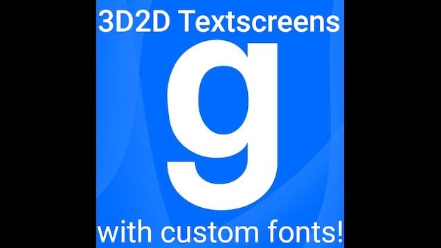 Steam Workshop :: 3D2D Textscreens (with custom fonts)