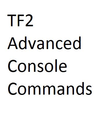 Steam Community :: Guide :: Advanced TF2 Console Commands
