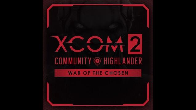 Steam Workshop :: X2WOTCCommunityHighlander
