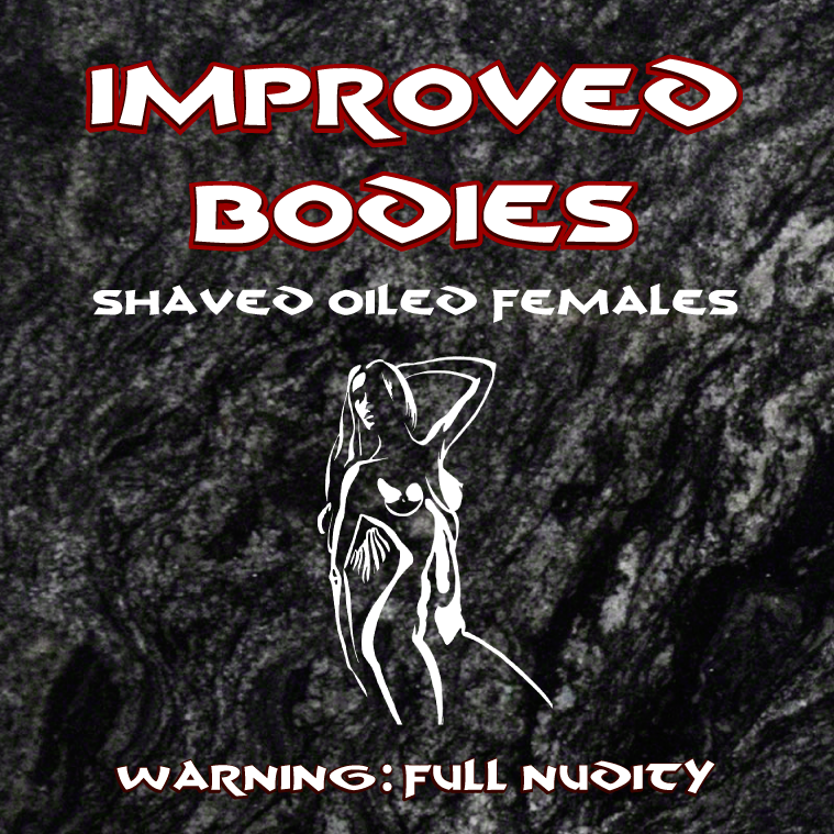 Improved Bodies Shaved Oiled Females