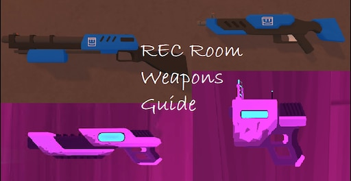 Steam Community :: Guide :: Rec Room Weapons Guide