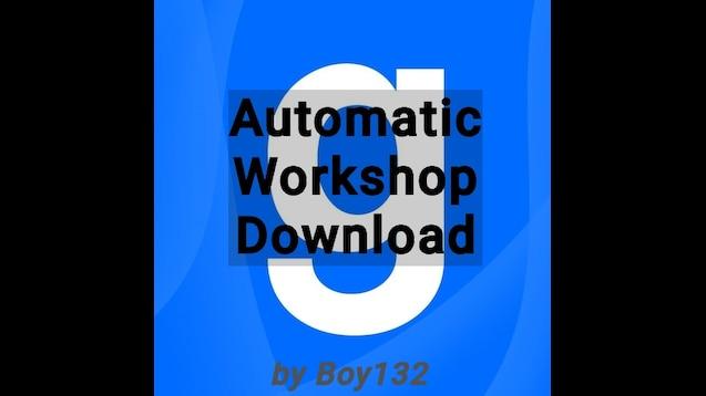 Steam Workshop :: Automatic Workshop Download