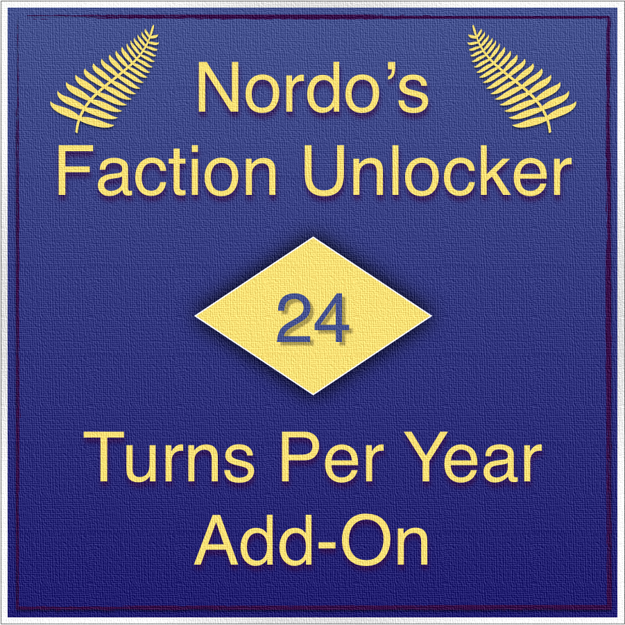 Nordo's Faction Unlocker: 24 Turns per Year Add-On