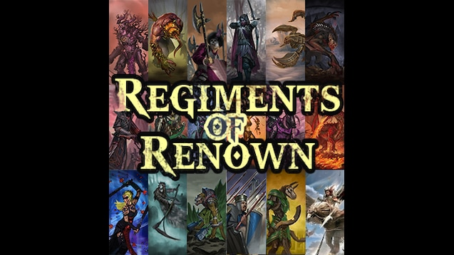 Steam Workshop :: Regiments of Renown - Compilation (UPDATED