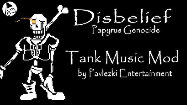 Steam Workshop :: Disbelief Papyrus Genocide - Tank Music Mod