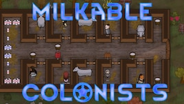 Steam Community :: Milkable Colonists :: Comments