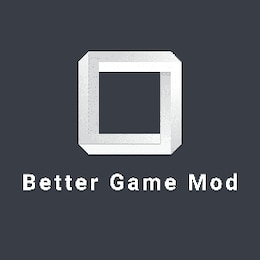Better Game Mod -v2.5