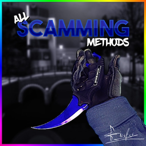 Steam Community :: Guide :: ✖ ALL KNOWN SCAMMING METHODS ✖
