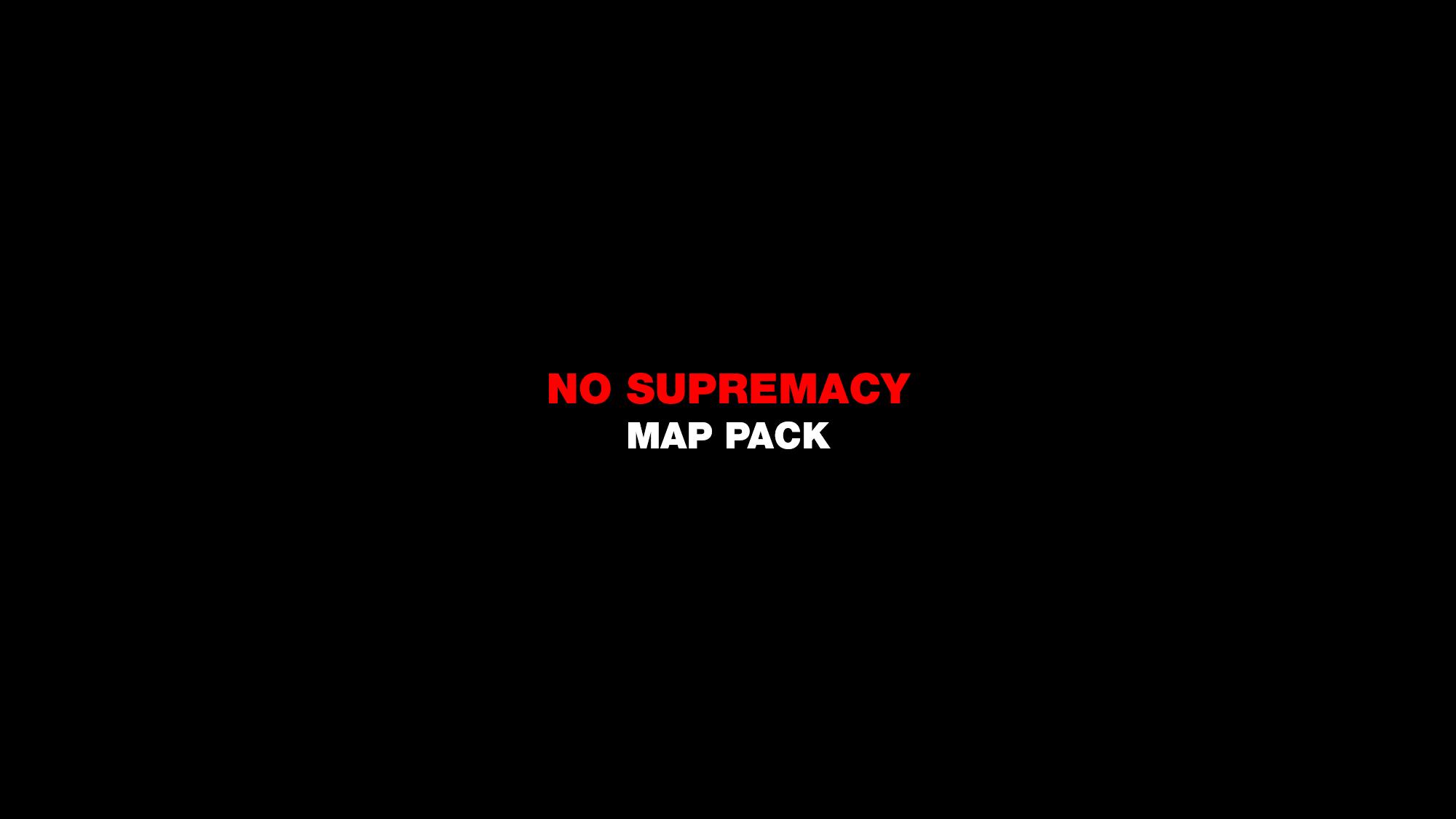 Steam Workshop No Supremacy Map Pack