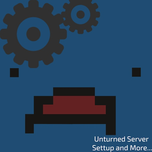 Steam Community :: Guide :: Unturned Servers - Setup and more