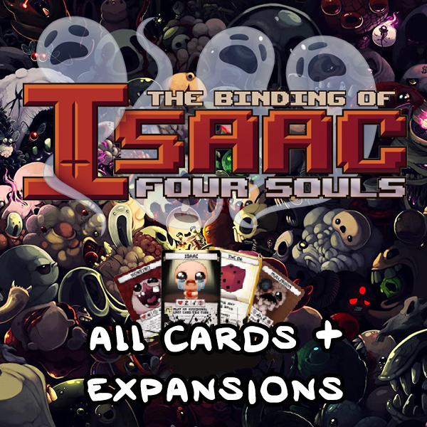The Binding of Isaac: Four Souls + Expansions