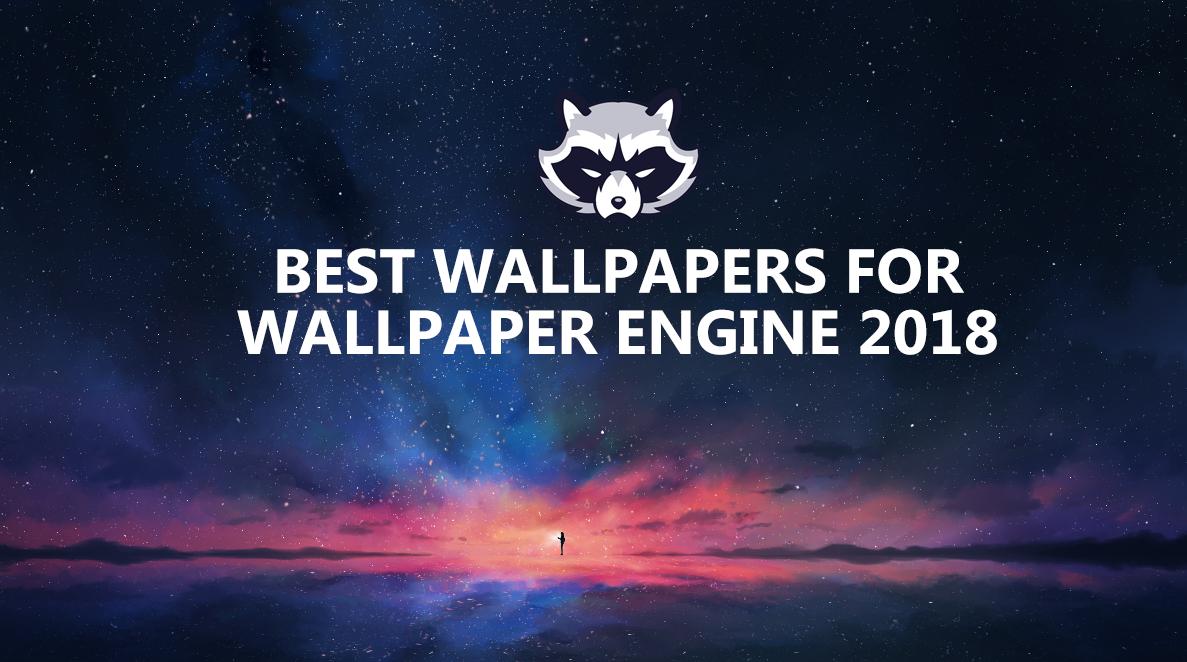 Steam Workshop::Best Wallpapers for Wallpaper Engine 2018