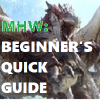 Steam Community :: Guide :: MHW Beginner's Quick Guide