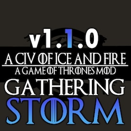 Steam Workshop :: A Civ of Ice and Fire V1 1 0 Gathering Storm