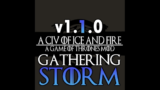 A Civ of Ice and Fire V1 1 0 Gathering Storm - Skymods