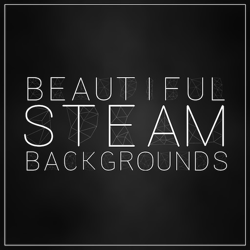 Steam Community Guide 𝐵𝑒𝒶𝓊𝓉𝒾𝒻𝓊𝓁 𝒮𝓉𝑒𝒶𝓂 𝐵𝒶𝒸𝓀𝑔𝓇𝑜𝓊𝓃𝒹𝓈