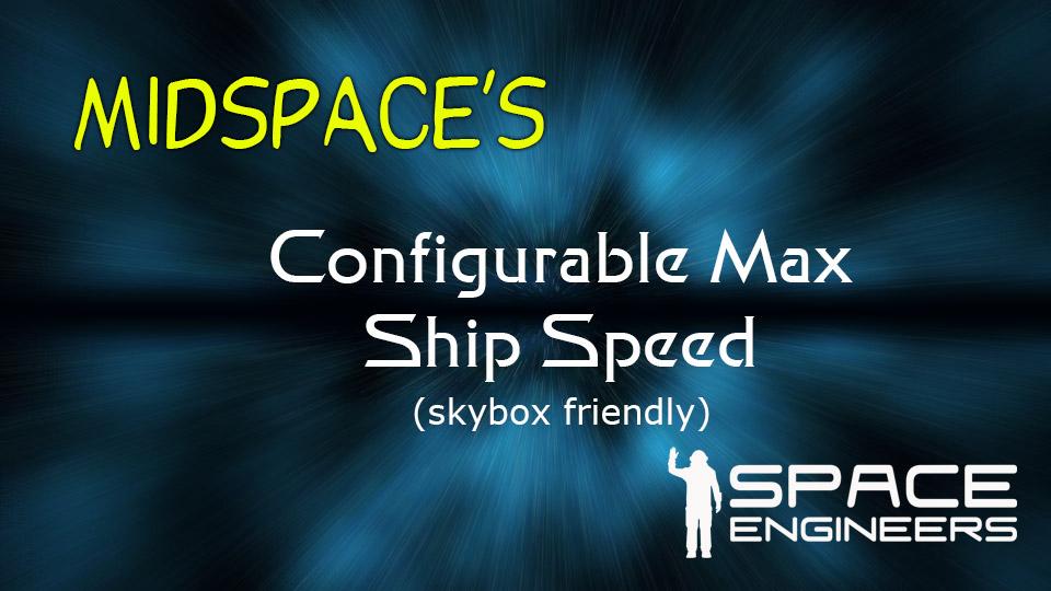 Midspace's Configurable Max Ship Speed Mod